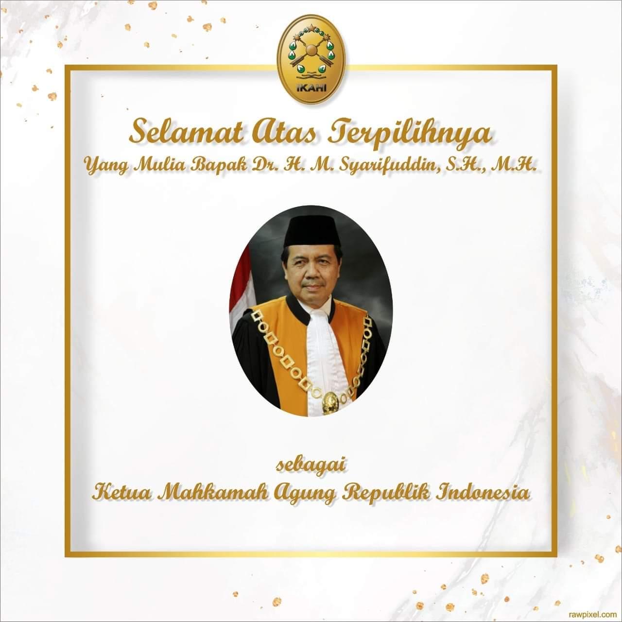 SELAMAT KEPADA YANG MULIA Dr. H.M.SYARIFUDDIN.S.H.M.H YANG TELAH TERPILIH MENJADI KETUA MAHKAMAH AGUNG REPUBLIK INDONESIA PERIODE 2020-2025